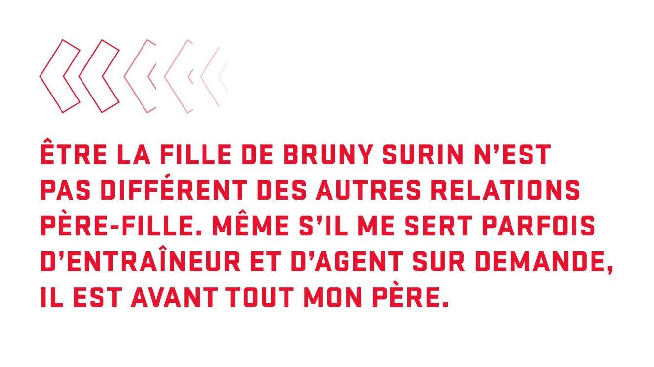 Citation : Être la fille de Bruny Surin n'est pas différent des autres relations père-fille. Même s'il me sert parfois d'entraîneur et d'agent sur demande, il est avant tout mon père.