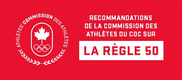 Recommandations de la Commission des athlètes du COC sur la Règle 50